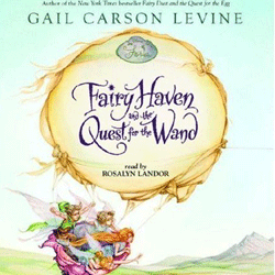 Fairy Haven and the Quest for the Wand Audio